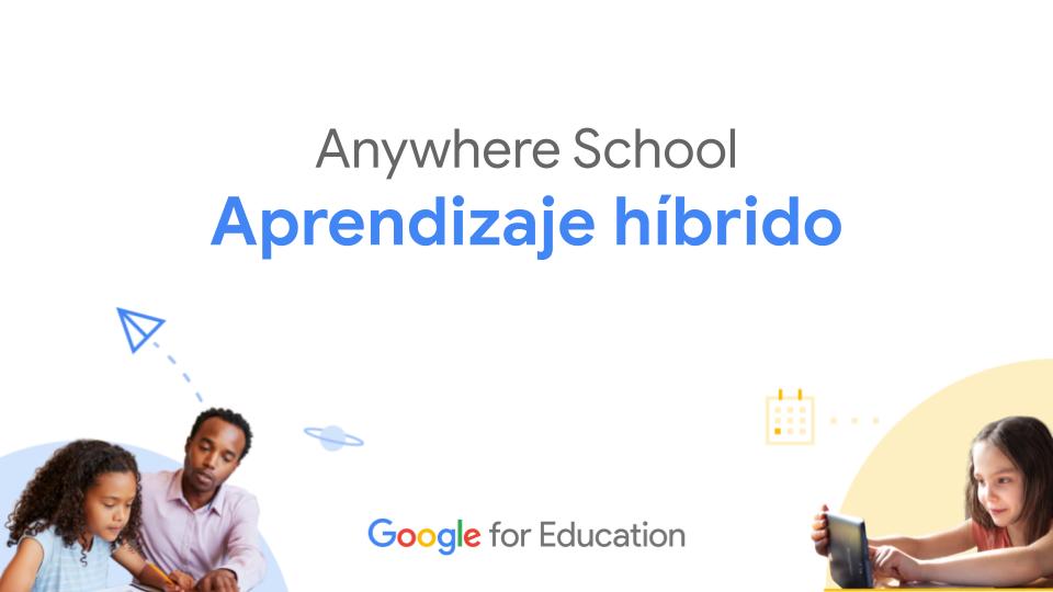 Anywhere School: Aprendizaje Híbrido - Sesión 1